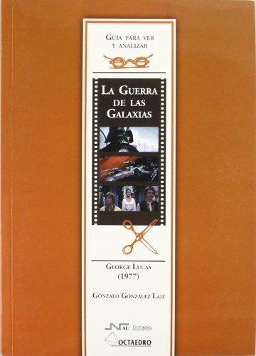 9788480638326: Guía para ver y analizar: La Guerra de las Galaxias: George Lucas (1977) (Guías de cine) - 9788480638326