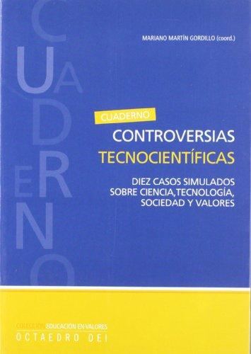 9788480638449: Controversias tecnocientíficas: Diez casos simulados sobre ciencia, tecnología, sociedad y valores (Educación en valores)