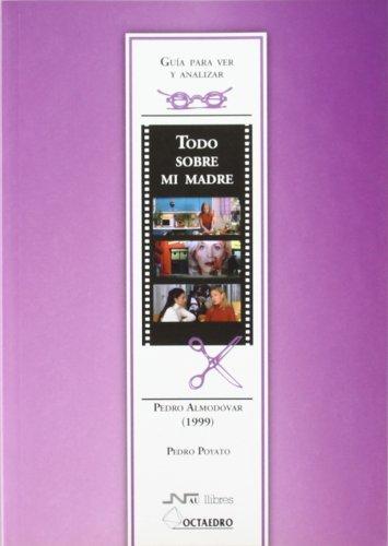 9788480639040: Todo sobre mi madre. De Pedro Almodóvar (1999): Guía para ver y analizar cine (Guías de cine) - 9788480639040