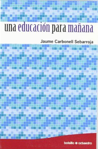 9788480639255: Una educación para mañana: 1 (Bolsillo Octaedro)