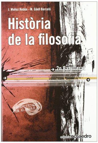 9788480639972: HISTORIA DE LA FILOSOFIA 2N BATXILLERAT