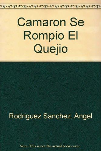 9788480680431: Camaron Se Rompio El Quejio (Spanish Edition)