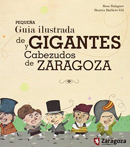 9788480696012: Pequeña Guía Ilustrada De Gigantes Y Cabezudos De Zaragoza