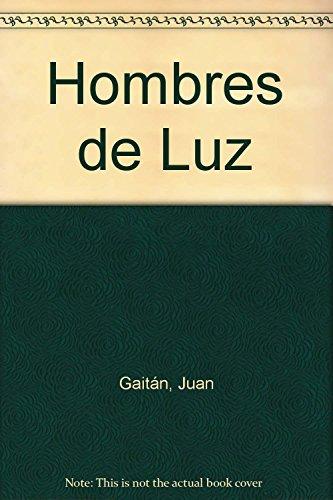 9788480740463: Hombres de Luz