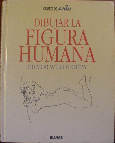 Dibujar La Figura Humana (Spanish Edition): Willoughby