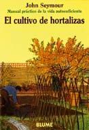 9788480761635: Man Prac Vida Aut. El cultivo de hortalizas (Manual práctico de la vida autosuficiente)