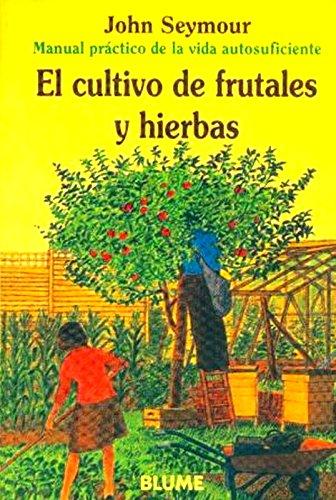 9788480761642: Man Prac Vida Aut. Cultivo de frutales y hierbas (Manual práctico de la vida autosuficiente)