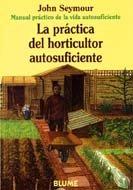 9788480761659: La Practica del Horticultor Autosuficiente (Spanish Edition)