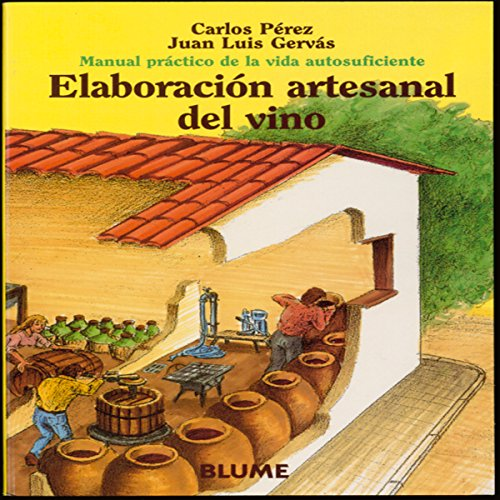 9788480762762: Manual práctico de la vida autosuficiente. Elaboración artesanal del vino
