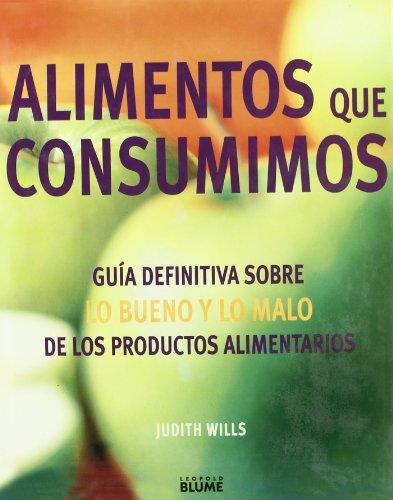 9788480763493: Alimentos que consumimos: Guía definitiva sobre lo bueno y lo malo de los productos alimentarios
