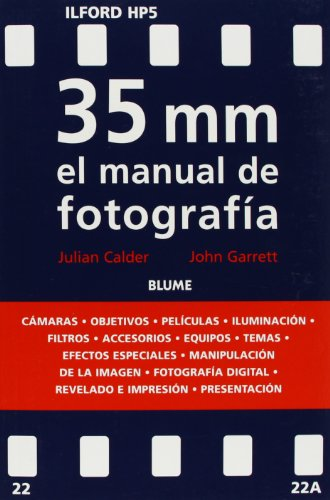 35 mm el manual de fotografía (Spanish: Calder, Julian, Garrett,