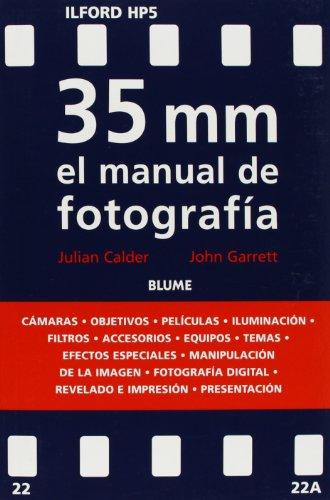 35 mm el manual de fotografia (Spanish Edition): Julian Calder, John Garrett