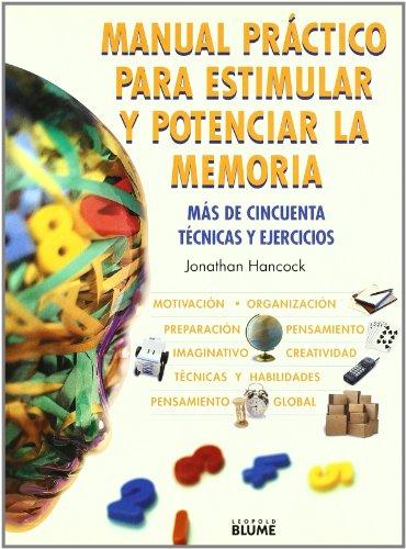 9788480763790: Manual práctico para estimular y potenciar la memoria: Más de cincuenta técnicas y ejercicios (Spanish Edition)