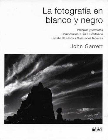 9788480763813: Fotografia En Blanco Y Negro, La