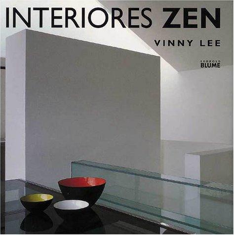 9788480763820: Interiores Zen: Equilibrio Armonia Simplicidad = Zen Interiors