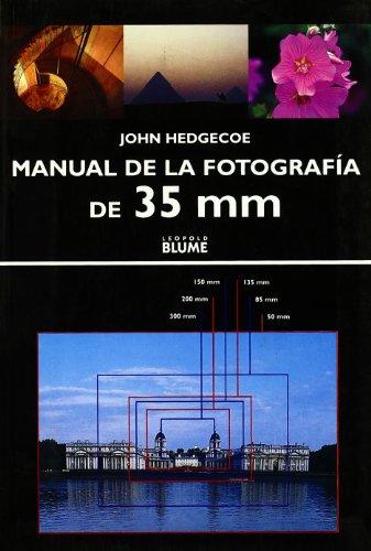 Manual de la fotografia de 35 mm: Hedgecoe, John