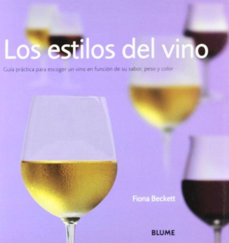 9788480763882: Los estilos del vino: Guía práctica para escoger un vino en función de su sabor, peso y color.