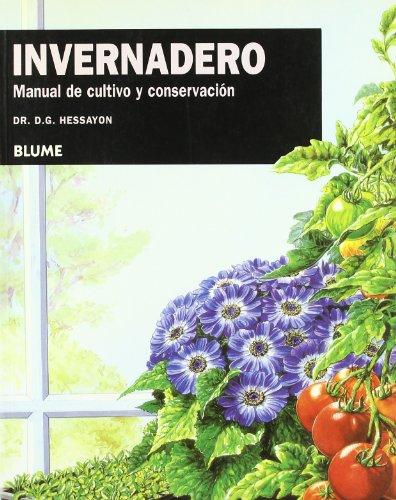 Invernadero: Manual de cultivo y conservación (Expert series) (Spanish Edition): Dr. D. G. Hessayon
