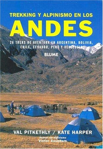 Trekking y Alpinismo En Los Andes (Spanish Edition) (8480764333) by Pitkethly, Val; Harper, Kate