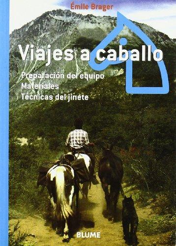 9788480764346: Viajes a caballo: Preparación del equipo. Materiales. Técnicas del jinete