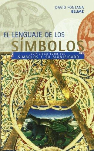 9788480764384: El lenguaje de los símbolos: Guía visual sobre los símbolos y sus significados (Guías Visuales series) (Spanish Edition)