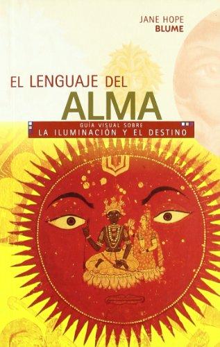 9788480764391: El lenguaje del alma: Guía visual sobre la iluminación y el destino (Guías Visuales series) (Spanish Edition)