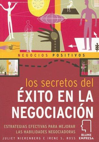 9788480764872: Los secretos del éxito en la negociación: Estrategias efectivas para mejorar las habilidades negociadoras (Negocios Positivos)