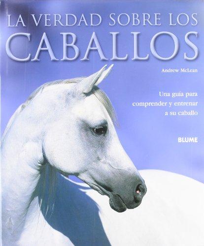La Verdad Sobre Los Caballos (Spanish Edition) (9788480765138) by Andrew McLean