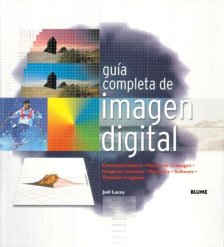 9788480765275: Guia completa de imagen digital: Conceptos Basicos. Mejora de Imagen. Imagenes Creativas. Hardware. Software. Trasladar Imagenes.