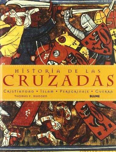 9788480765534: Historia de las Cruzadas: Cristiandad, Islam, Peregrinaje, Guerra