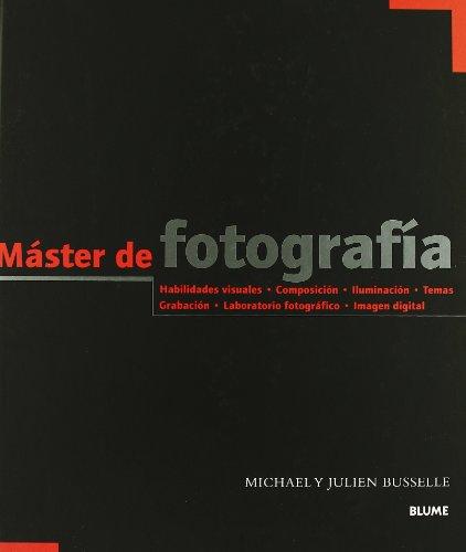 Master de Fotografia (Spanish Edition) (8480765593) by Julien Busselle; Michael Busselle