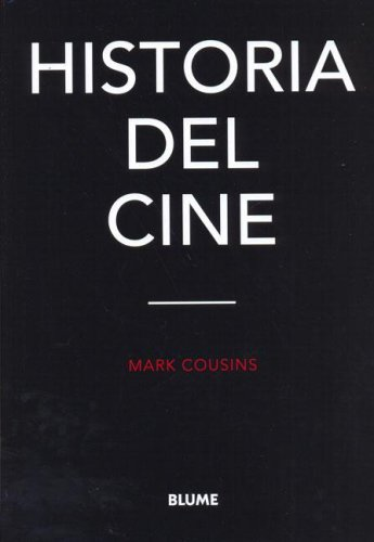 Historia del Cine (Spanish Edition) (8480765623) by Mark Cousins