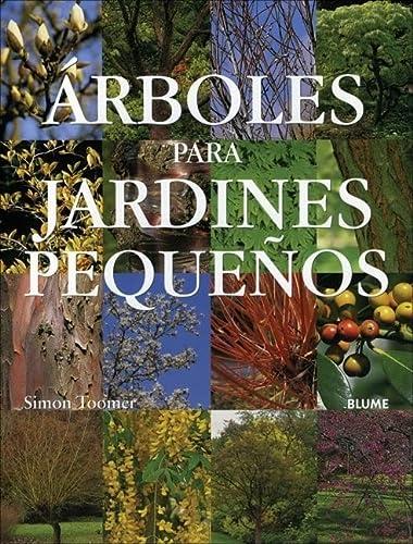 Arboles para jardines pequenos: Simon Toomer, Manuel Pijoan Rotge (Translator)