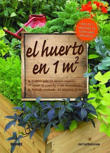 9788480766135: El Huerto En 1 m² - Cultive Más En Menos Espacio. Ajuste La Cosecha A Sus Necesidades. Métodos Probado 10 Minutos Al Día
