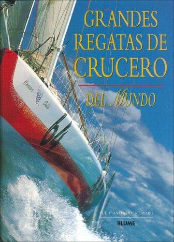 Grandes Regatas de Crucero del Mundo (Spanish Edition)