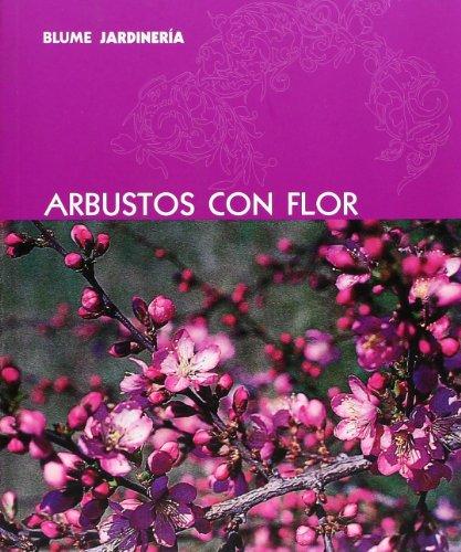 9788480766876: Blume Jardinería. Arbustos con flor