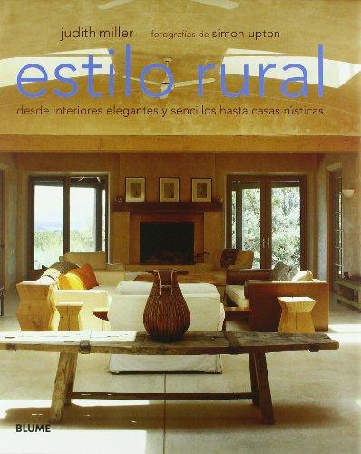 9788480766937: Estilo rural: Desde interiores elegantes y sencillos hasta casas rústicas