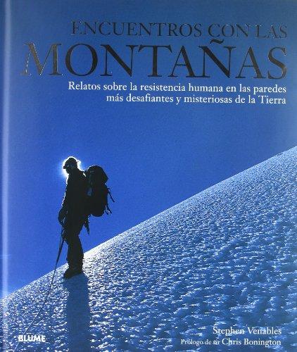 9788480767262: Encuentros con las montañas: Relatos sobre la resistencia humana en las paredes más desafiantes y misteriosas de la tierra