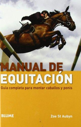 9788480767422: Manual de equitación: Guía completa para montar caballos y ponis (Deportes (blume))