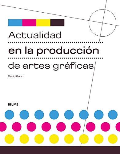 9788480767460: Actualidad En La Produccion De Artes Graficas