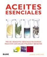 9788480767668: Aceites esenciales: Más de 100 aceites esenciales necesarios para vivir con salud, vitalidad y bienestar