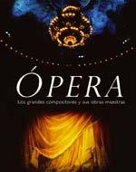 """Ã""""pera: Los grandes compositores y sus obras maestras (Spanish Edition) (8480767847) by Bourne, Joyce"""