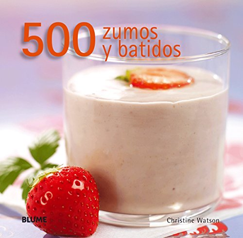 9788480767934: 500 ZUMOS Y BATIDOS (Spanish Edition)