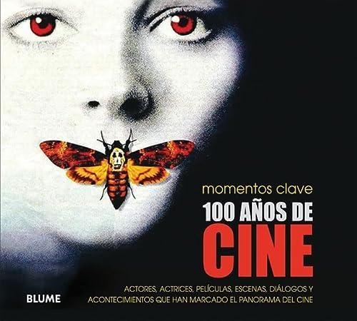 9788480768450: 100 Años de cine (Momentos Clave (blume))