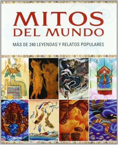 9788480768627: Mitos del mundo: Más de 240 leyendas y relatos populares (Spanish Edition)