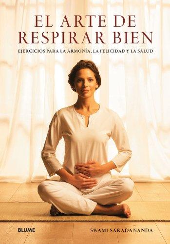 9788480768771: Arte de respirar bien, El: Ejercicios para la armonía, la felicidad y la salud