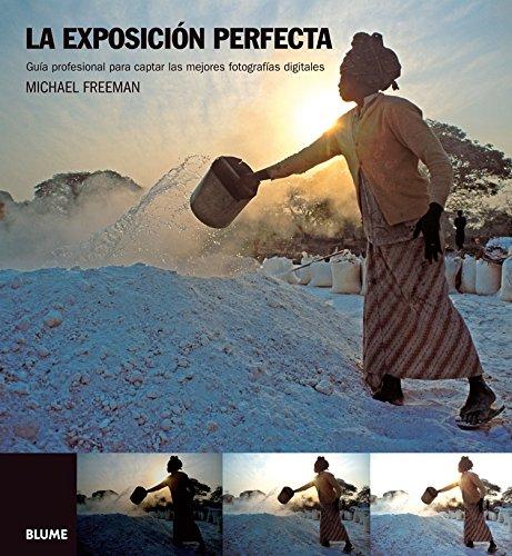 9788480768801: La exposicion perfecta. Guia profesional para captar las mejores fotografias digitales