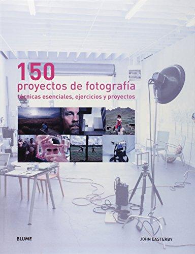 9788480768917: 150 proyectos de fotograf¡a: Técnicas esenciales, ejercicios y proyectos