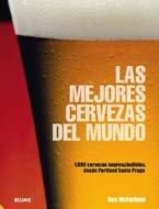 9788480768931: Las mejores cervezas del mundo: 1.000 cervezas imprescindibles, desde Portland hasta Praga