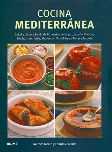 9788480768962: Cocina mediterránea: Salud y placer a través de 80 recetas de Egipto, España, Francia, Israel, Italia, Marruecos, Siria, Líbano, Túnez y Turquía.
